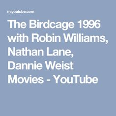 The Birdcage 1996 with Robin Williams, Nathan Lane, Dannie Weist Movies - YouTube
