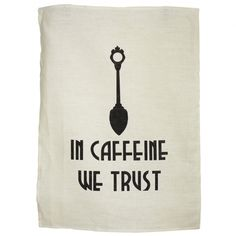In caffeine we trust tea towel in cream - $25 HTF