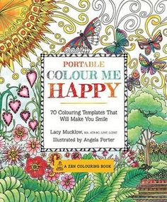 Color Me Stress Free Calm Be Happy By Lacy Mucklow And Angela Porter I Received These ZEN Adult Coloring Books From Quarto Publishing