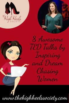8 Awesome TED Talks by Inspiring and Dream Chasing Women via @highheelsclub
