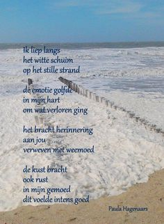 Gedichten Paula Hagenaars Strand bij Domburg Poems Beautiful, Beautiful Places, Byron Katie, Thing 1, Memories, Thoughts, My Love, Beach, Quotes