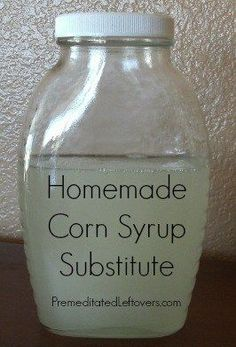 """substitutes for corn syrup including a corn-free homemade """"corn syrup"""" recipe"""