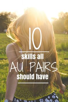 How to be an au pair? Here's 10 practical au pair skills, that all au pairs should have before they begin working as an au pair.