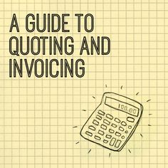 Guide to quoting and invoicing with examples of both.