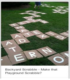 Giant outdoor scrabble! Fun for the whole family and allows kids to work on their spelling and vocabulary