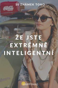 10 známek toho, že jste extrémně inteligentní, i když vám to nepřijde Entryway Decor, Sunglasses Women, Introvert, Guys, Beauty, Beautiful, Garden Landscaping, Style, Body Con