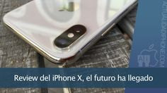 Analizamos el iPhone X, el teléfono que marcará una era - https://www.actualidadiphone.com/analisis-review-iphone-x/