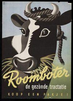 'Roomboter, de gezonde traktatie'   Lees hier een verhaal over échte boter: http://www.milkstory.nl/artikel/echte-boter  #boter #reclame #advertentie #vroeger #holland #affiche #zuivel