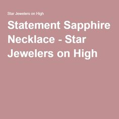Statement Sapphire Necklace - Star Jewelers on High