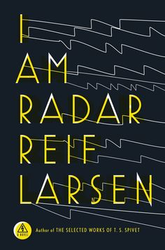 I Am Radar by Reif Larsen - Born inexplicably to white parents, black youth Radar falls in with a secretive group of scientific puppeteers who stage experimental art in the world's war zones, where he is forced to confront the true nature of his identity. Cool Books, New Books, Books To Read, Book Cover Design, Book Design, Design Ideas, Best Book Covers, Literary Fiction, Fiction Books