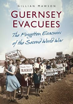 Guernsey+Evacuees:+The+Forgotten+Evacuees+of+the+Second+World+War