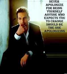 @Rehgan H @White Collar Love who you are, be what you want. People who want to change you aren't worthy of your time. ♥