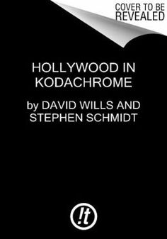 Hollywood in Kodachrome by David Willis for $40 from Barnes and Noble.