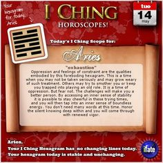 Visit iFate.com for free I Ching readings, Aries!  http://www.ifate.com