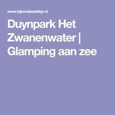Duynpark Het Zwanenwater | Glamping aan zee