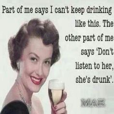 Don't listen to her she's drunk - vintage retro funny quote Vintage Humor, Vintage Quotes, Retro Vintage, Haha Funny, Hilarious, Funny Stuff, Funny Drunk, Wine Quotes, Anne Taintor