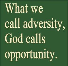 What we call adversity, God calls opportunity. Motivational Words, Inspirational Quotes, People Need The Lord, Book Of Galatians, God Is Amazing, Amazing Grace, Life Verses, Christian Posters, Love Truths
