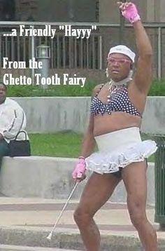 ghetto toothfairy.