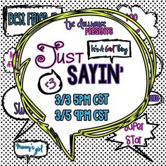 Just Sayin' An Auction Style Event Opens 3/3/15 at 5 PM CST Closes at 3/5/15 at 9 PM CST Purchase Here: www.facebook.com/dollhousedesigngroup