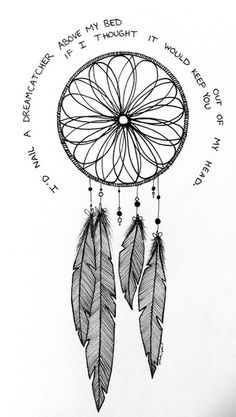 I do have a dream catcher above my bed