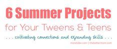 Summer Projects for Tweens & Teens