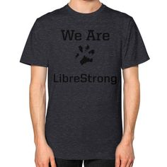 We are LibreStrong Unisex T-Shirt (on man)