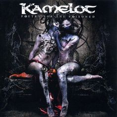 Kamelot - Poetry For The Poisoned at Discogs