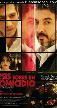 Directed by Hernán Goldfrid.  With Ricardo Darín, Natalia Santiago, Alberto Ammann, Calu Rivero. Roberto Bermudez, a specialist in criminal law, is convinced that one of his students committed a brutal murder. It leads him to start an investigation that becomes his obsession.
