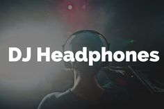 What are the Best DJ Headphones in the Market 2016