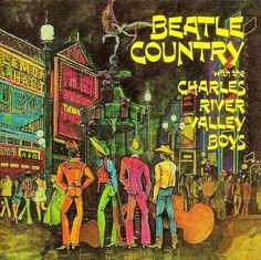 """Beatle Country"" (1966, Elektra) by The Charles River Valley Boys."