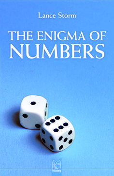 The Enigma of Numbers by Lance Storm - Are numbers the great archetypal forces that power ourselves and the cosmos? This eminently readable book explores the symbolic and psychological aspects of numbers. The author shows that numbers are far more than the symbols we use for counting, for they are founded on a deep psychic structure which underlie many of our thoughts and behaviours. Numbers also give shape and meaning to our socially constructed world.