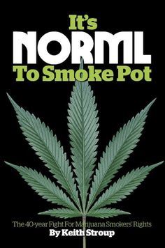GIFT IDEA - It's NORML To Smoke Pot: The 40-Year Fight for Marijuana Smokers' Rights
