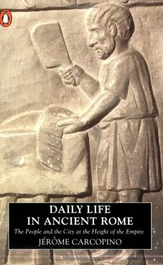 Daily Life in Ancient Rome: The People and the City at the Height of the Empire (Penguin History) by Jerome Carcopino. Paints a backcloth on which the social, political, cultural and religious aspects of the community are drawn.
