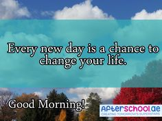 f you think there's no more chance, you just have to wake up and start somewhere. Good morning!