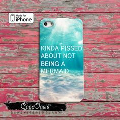 Mermaid Funny Quote Ocean Beach Kinda Pissed About by CaseOasis, $14.99