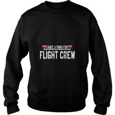 i have a thing for flight crew LIMITED TIME ONLY. ORDER NOW if you like, Item Not Sold Anywhere Else. Amazing for you or gift for your family members and your friends. Seafood Diet, My T Shirt, Sweat Shirt, Black Love, Crew Sweatshirts, Funny Tshirts, Holidays Events, Art Cars, Science Nature