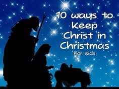 How to Keep Christ in Christmas (for Kids) | This Little Light