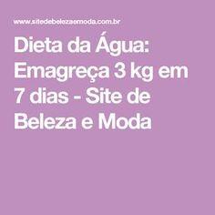 Dieta da Água: Emagreça 3 kg em 7 dias - Site de Beleza e Moda