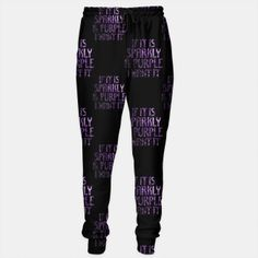 If it is Sparkly and Purple I want it | pattern Sweatpants by #PLdesign #sparkles #PurpleSparkles #SparklesGift #liveheroes