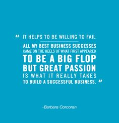 Our inspiration this morning is courtesy of real estate mogul (and star of 'Shark Tank'!) Barbara Corcoran, who knows quite a bit about running a successful business. Business Advice, Start Up Business, Business Quotes, Successful Business, Success Quotes Images, Great Quotes, Inspirational Quotes, Motivational, Barbara Corcoran