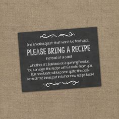 Please Bring a Recipe Instead of a Card! Insert for Bridal Shower Invitations - Cookbook Gift Idea w/ Chalkboard or Rustic Theme DIY Burlap
