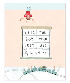 Eric, the Boy Who Lost his Gravity Hardcover