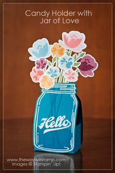 www.thewaywestamp.com Candy Holder using Jar of Love by Stampin' Up! #jaroflove…