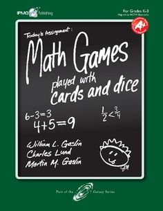 Math Games Played With Cards and DIce Grades K- 1- 2 and 3 - Joel Gaslin - TeachersPayTeachers.com