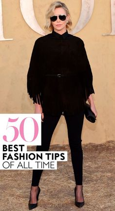 Ahead, you'll find advice from celebrity stylists who have been solving fashion conundrums for years. And we've taken notes from a few of our favorite iconic style stars—Jackie O, Bianca Jagger—and made some inferences ourselves. Here, 50 fashion tips that have withstood the test of time.