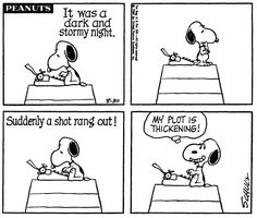 The plot thickens. Snoopy Love, Charlie Brown And Snoopy, Snoopy And Woodstock, Peanuts Cartoon, Peanuts Snoopy, Writing Memes, Writing Activities, Writing Tips, Snoopy Comics