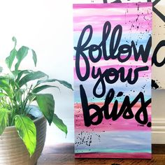 FOLLOW YOUR BLISS ✌️ what an inspiring trio of words ✌️ [commission acrylic on canvas 18 inches x 36 inches / 46cm x 92cm email:  jodieyork@me.com ] #jodieyork #bliss #followyourbliss #yoga #positivewords #positivethinking #wisewords #brushscript #acrylic #canvas #jodieyorkcommission