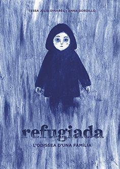 "Tessa Julià / Anna Gordillo. ""Refugiada. L'odissea d'una família"". Editorial La Galera (6 a 12 anys) High School Spanish, Spanish Classroom, Conte, Books To Read, Novels, Darth Vader, Reading, Artwork, Movie Posters"