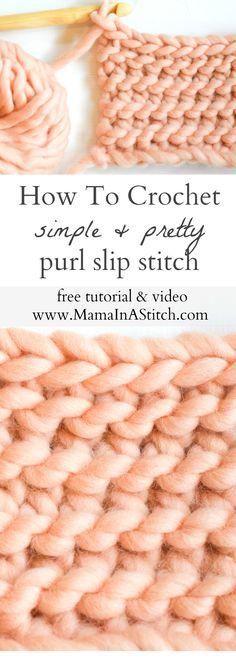 Learn A New Crochet Stitch: Purl Slip Stitch (via MamaInAStitch)
