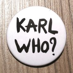 Perfect gift for fashion lovers. Buttons – Karl Who? button – a unique product by SuplementoDeModa via en.DaWanda.com